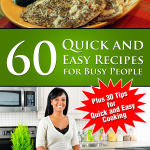 60 Quick and Easy Recipes for Busy People